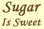 Sugar Is Sweet